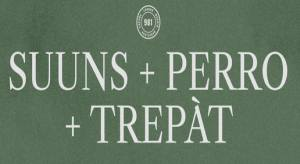 SUUNS + PERRO + TREPÀT