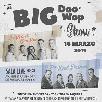 THE BIG DOO WOP SHOW CON THE VELVET CANDLES Y THE DEL PRINCE