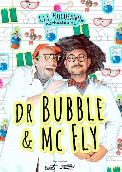 Dr Bubble & Mc Fly