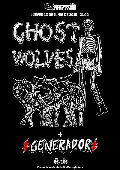 THE GHOST WOLVES + GENERADOR