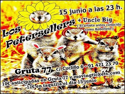 LOS PETERSELLERS + UNCLE BIG (REBOLLETE) + INVITADOX